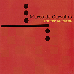 Marco de Carvalho: For the Moment