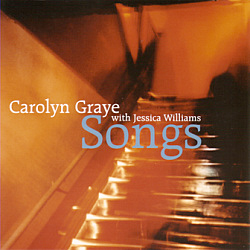 Carolyn Graye with Jessica Williams: Songs