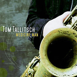 "Download jazz mp3 ""Medicine Man"" by Tom Tallitsch"