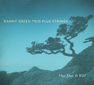 Danny Green Trio Plus Strings One Day It Will (OA2 22154)