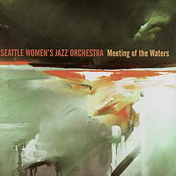 """Encontro Das Aguas"" by Seattle Women's Jazz Orchestra"