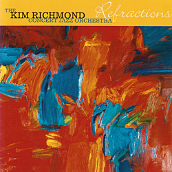 Kim Richmond Concert Jazz Orchestra: Refractions