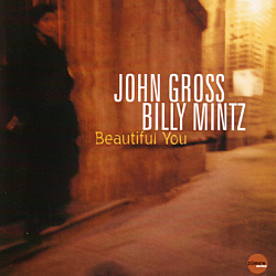 John Gross and Billy Mintz: Beautiful You