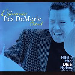Dynamic Les DeMerle Band: Hittin' the Blue Notes, Volume 2