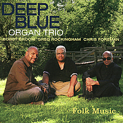 """A Deeper Blue"" by Deep Blue Organ Trio"