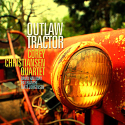 "Download jazz mp3 ""Outlaw Tractor"" by Corey Christiansen"