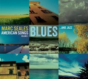 Marc Seales American Songs, Volume 2: Blues   and Jazz (Origin 82658)